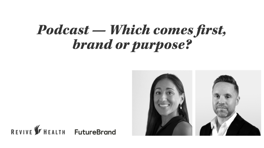 Podcast - Which comes first, brand or purpose?
